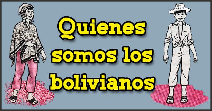 Quienes somos los bolivianos - Ciencias Sociales - Ibolivia.net