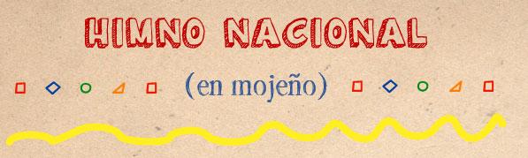 Himno Nacional de Bolivia en Mojeño